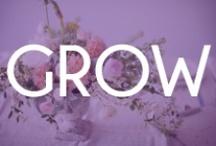 GROW / by Sharon Beesley