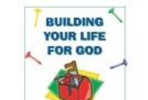 Bible: BUILDING YOUR LIFE FOR GOD / Construction theme bulletin board and class ideas  / by Linda Zaveson