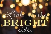 Inspirational / Always look at the bright side! / by Emanuela ♔ Phavella
