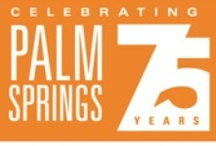 Palm Springs 75th  / #PalmSprings celebrates it's 75th birthday!  visit www.palmsprings75.com to view the history and culture of the city from 1938 to the present.  / by Palm Springs Life Magazine
