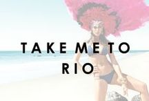 Take Me To Rio / by Beach Bunny Swimwear