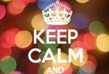 Keep Calm... / by Laura Weis