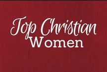 Top Christian Women / Today's top Christian book writers and bloggers share about God, family, home life and ministry! / by Tricia Goyer