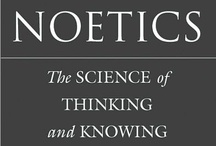 Noetic Sciences / How consciousness may affect the material world. / by LIA KEYES