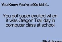 Growing Up In the '90's~ / by Karli Brynjulson