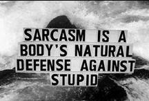 Seriously / Sarcaism or seriousness....you decide. Could be either. / by Laurie Hambleton