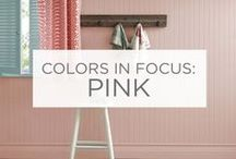 Colors in Focus: Pink / There are many facets to pink. It can be flirty or sophisticated, charming or daring. / by Valspar