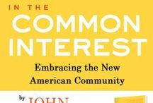 In The Common Interest / Associa's President and CEO, and community management pioneer, John Carona has published his first book! Titled In the Common Interest: Embracing the New American Community, the book provides an overview of the history of community associations, the challenges of governing them, and ways residents can work together to make communities stronger.  In the Common Interest is available on Amazon.com and BarnesandNoble.com. / by Associa Lifestyle