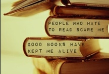 Books...they are the stuff of life.  / I find it hard to even loan good books...they seem like good friends I don't want to lose. I am a book nerd--no doubt about it.  / by Kindra Green