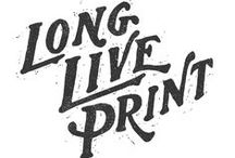 long live print / by nick | huffo design