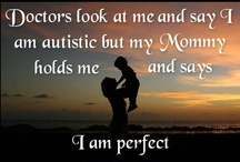 Life as a parent of an autistic child / In 1993 I had Mark Leslie - one of the 19,000 autistic children born in the US that year. My life has never been the same since. / by Kathy Moncrief