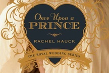 Once Upon A Prince / A royal prince. An American girl. It's not an ordinary fairytale. It's a destiny. Coming 2013 from Zondervan. / by Rachel Hauck