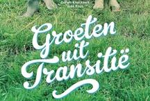 Groeten uit Transitië / Duurzame ideeën voor het dagelijkse leven. Door Eva Peeters, Mme Zsazsa en Kristien Hens    / by WPG Uitgevers België