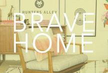 {Be Brave} at Home / Creating a home that is inspirational and beautiful.  / by Bravelets