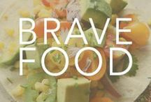 {Be Brave} with Food! / by Bravelets
