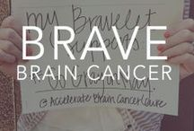 {Be Brave} with Brain Cancer / by Bravelets