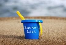 Bucket List / by Maureen Montemurro