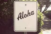 Aloha / by Caroline Blood