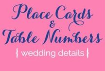 Weddings {Place cards + Table Numbers} / by Serendipity Designs - Wedding & Events