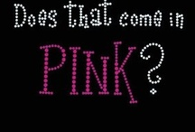 Does that come in Pink ?????????? / by Judy Marcoux Will