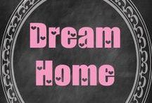 Dream Home / by Stephanie VanTassell