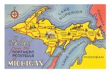 MICHIGAN/HOME STATE / Yep, I'm a Yooper!  From Upper Michigan!          / by Paula Wedger