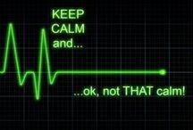 Keep calm and... /   / by Shannon Elmer