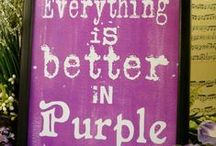 Positively Purple  / Oh Purple, dear Purple..How do I love thee? Let me count the ways.   / by Dee Soto