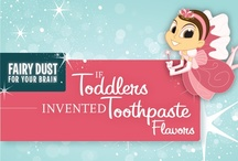 If Toddlers Invented Toothpaste Flavors / by The Tooth Fairy