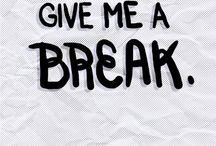 Break Me Off A Piece Of That / by Logann Shepherd