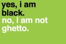 Yes, But No.... / Dispelling the myth of stereotypes  / by Annette Williams