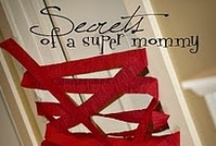 Secrets of Super Mommy / by Danielle Serles