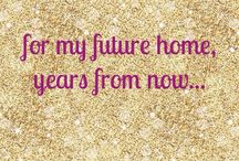 for my future home, years from now... / home plans and wishes / by Jessica Thornton