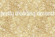 pretty wedding dreams / gorgeous ideas and inspirations / by Jessica Thornton
