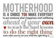 Motherhood / by Jodi Wilding