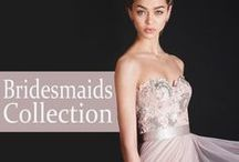 Bridesmaids Collection / Maid Exclusively for Her Collections by Watters and Wtoo / by Watters