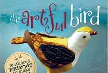 THE ARTFUL BIRD / This is a board showing birds sewn from patterns in The Artful Bird: Feathered Friends to Make and Sew by Abigail Patner Glassenberg. If you've made a bird from my book, email me (abbyglassenberg at comcast dot net) and I'll pin it! / by Abby Glassenberg