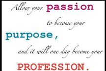 Tips...Passion/Purpose/Calling / by Cindy Doyle Musser