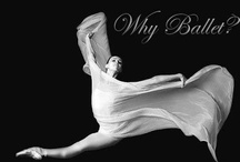 "Why Ballet? / ""If it were not for dreams, there would not be such a thing as ballet."" ~Unknown
