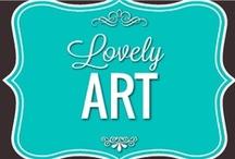 Lovely Art / by Paula Toruño