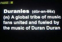 Duranies unite!!! / by Amy Nelson