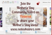 Mother's Day / Please leave a comment at my blog www.natashainoz.com or send me an email if you would like to pin ideas for Mother's Day to this board.  / by Natasha in Oz @ natashainoz.com