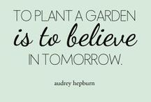 garden-inspired quotes / Enjoy a whimsical assortment of our favourite garden-inspired quotes. / by Style at Home