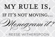 Monogram That!  / by Stephanie Blankenship