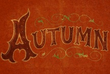 Autumn & Thanksgiving / by Robbyn King-Tygrett