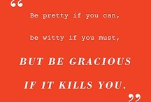 words of wisdom / a wise woman once said... / by Mae Badiyan