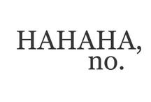 Ha Ha Ha...No. / by Carmen C