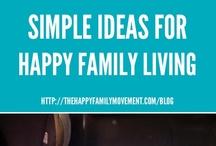 Simple Ideas for Happy Family Living / by Jenny Sullivan Solar