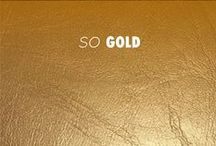 SO GOLD / by Anne Fontaine