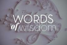 Words of Wisdom / by Enzoani
